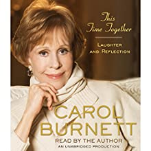 This Time Together: Laughter and Reflection Audiobook by Carol Burnett Narrated by Carol Burnett