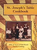 img - for St. Joseph's Table Cookbook - 100s of Years of Old-World Family Cooking book / textbook / text book