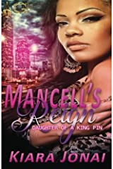 Mancell's Reign: Daughter of a King Pin (Volume 1) Paperback