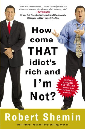 How Come That Idiot's Rich and I'm Not? pdf