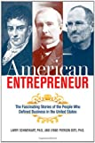 American Entrepreneur: The Fascinating Stories of the People Who Defined Business in the United States, Larry Schweikart, Lynne Pierson Doti, 0814414117