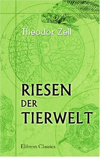 Riesen der Tierwelt: Jagdabenteuer und Lebensbilder (German Edition) pdf