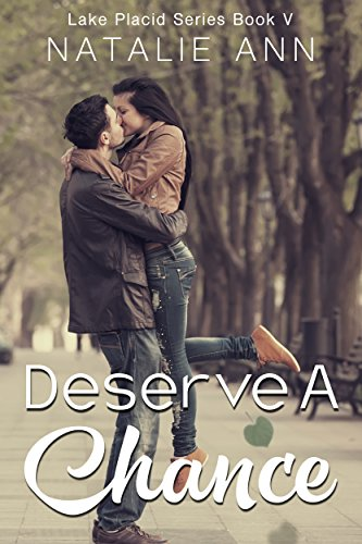 (Deserve A Chance (Lake Placid Series Book 5))