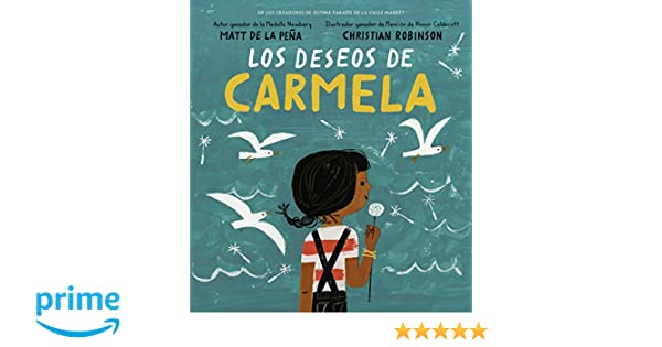 Los deseos de Carmela (Spanish Edition): Matt de la Peña, Christian Robinson: 9780525518709: Amazon.com: Books