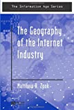 The Geography of the Internet Industry, Matthew Zook, 0631233326