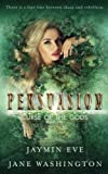 Persuasion (Curse of the Gods) (Volume 2)