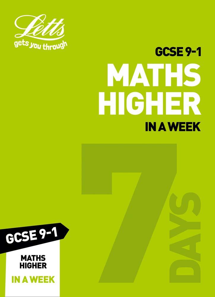 Grade 9-1 GCSE Maths Higher In a Week: GCSE Grade 9-1 (Letts GCSE 9-1 Revision Success)