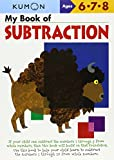 My Book of Subtraction (Kumon Workbooks)
