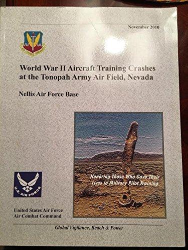 World War II Aircraft Training Crashes at the Tonopah Army Air Field Nevada Nellis Air Force Base