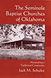 Seminole Baptist Churches of Oklahoma, Jack M. Schultz, 0806131179