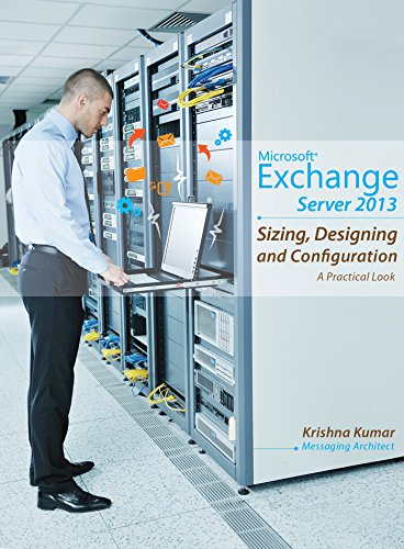 Download Microsoft Exchange Server 2013 – Sizing, Designing and Configuration: A Practical Look Pdf