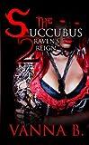 The Succubus 2: Raven's Reign