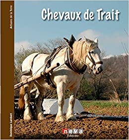 Amazon Fr Chevaux De Trait Dominique Lambert Livres