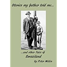 Stories my Father told me and other Tales of Swaziland