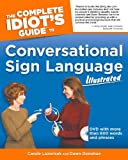 img - for The Complete Idiot's Guide to Conversational Sign Language Illustrated (Idiot's Guides) book / textbook / text book