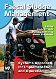 Faecal Sludge Management : Systems Approach for Implementation and Operation, Strande, Linda and Ronteltap, Mariska, 1780404727