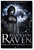Raven: The Young Adult World of Genetically Modified Teens and the Elite (Swann Book 6)