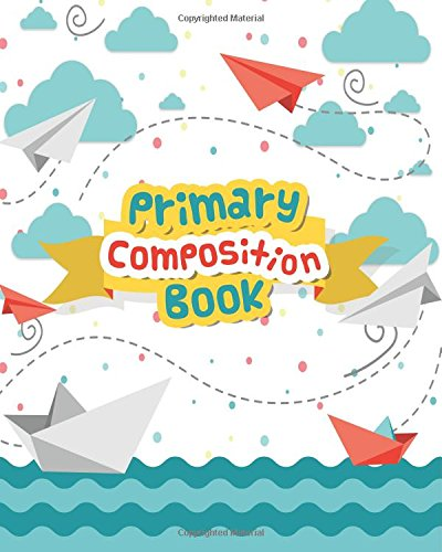 Download Primary Composition Books: Wide Ruled Large Notebook  8x10Inch 100Pages Kids School Exercise Book PDF ePub fb2 ebook