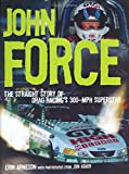John Force: The Straight Story of Drag Racing's 300-mph Superstar