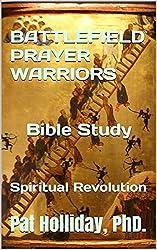 BATTLEFIELD PRAYER WARRIOR  Bible Study: Spiritual Revolution