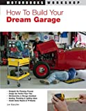 How To Build Your Dream Garage (Motorbooks Workshop)