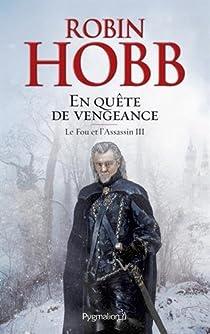 L'Assassin royal, Tome 16 : En quête de vengeance par Hobb
