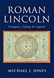 The Roman City of Lincoln