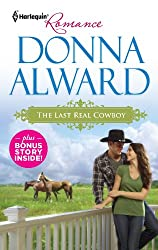 The Last Real Cowboy & The Rancher's Runaway Princess (Cadence Creek Cowboys Book 1)