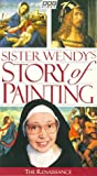 Sister Wendy's Story of Painting - The Renaissance [VHS]