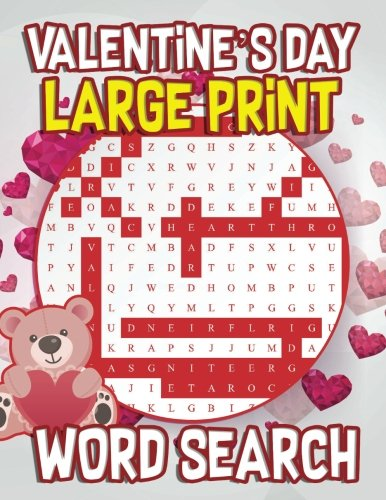 Valentine's Day Large Print Word Search: 30 Valentine's Day Themed Word Search Puzzles - Valentine's Day Activity Book for Kids, Adults with Valentine ... or Wife (Valentines Gifts for Her)