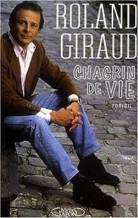 Chagrin de vie par Roland Giraud