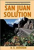 San Juan Solution (David Dean Mysteries) by R. E. Derouin front cover