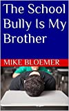 Bargain eBook - The School Bully Is My Brother