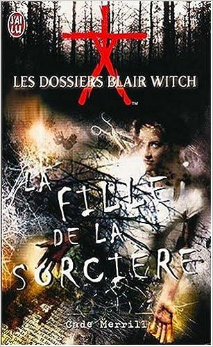 En ligne téléchargement gratuit Les dossiers blair witch : La fille de la sorcière pdf ebook