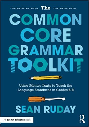 The Common Core Grammar Toolkit: Using Mentor Texts to Teach the ...