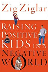 Raising Positive Kids in a Negative World Paperback