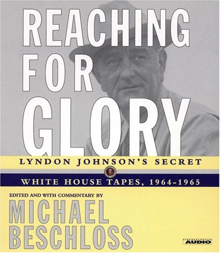 Reaching for Glory: Lyndon Johnson's Secret  White House Tapes, 1964-1965 by Simon & Schuster Audio (Image #1)