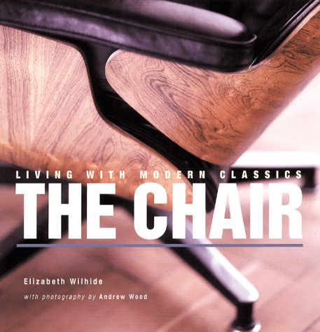 Living with Modern Classics: The Chair (Chairs Design Classics)