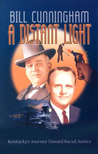 A Distant Light: Kentucky's Journey Toward Racial (Distant Light)