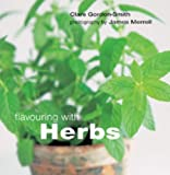 Flavoring with Herbs, Clare Gordon-Smith, 1841724408