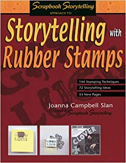 Storytelling With Rubber Stamps Scrapbook Joanna Campbell Slan 9781930500013 Amazon Books
