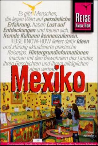 Mexiko. Das komplette Handbuch für individuelles Reisen und Entdecken