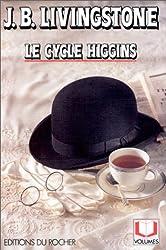 Le Cycle de Higgins, tome 1