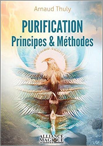 Purification - Principes & Méthodes d'Arnaud Thuly