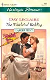 The Whirlwind Wedding, Day Leclaire, 0373159625