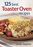 125 Best Toaster Oven Recipes