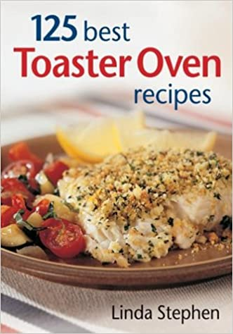 Buy 125 best toaster oven recipes book online at low prices in india buy 125 best toaster oven recipes book online at low prices in india 125 best toaster oven recipes reviews ratings amazon forumfinder Images