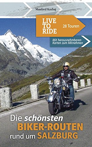 live-to-ride-die-schnsten-biker-touren-rund-um-salzburg