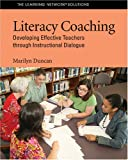 Literacy Coaching : Developing Effective Teachers through Instructional Dialogue, Duncan, Marilyn, 1572748656