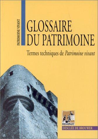 Glossaire du patrimoine : Termes techniques de patrimoine vivant